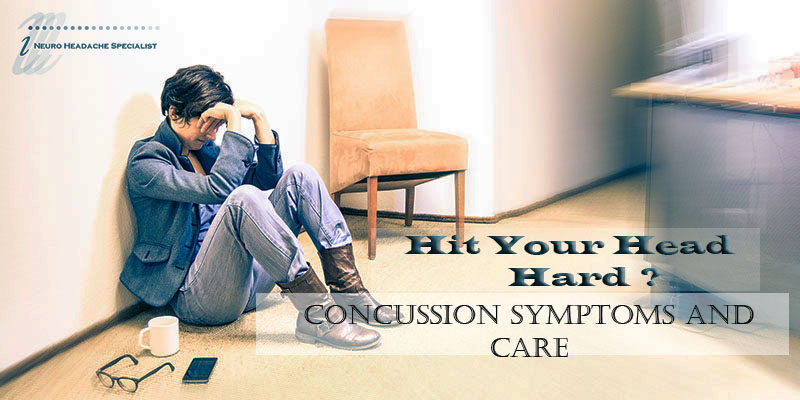 Hit Your Head Hard Concussion Symptoms and Care